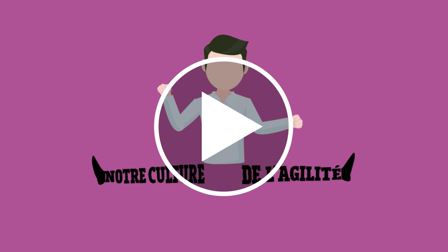19 - Notre culture de l'agilité