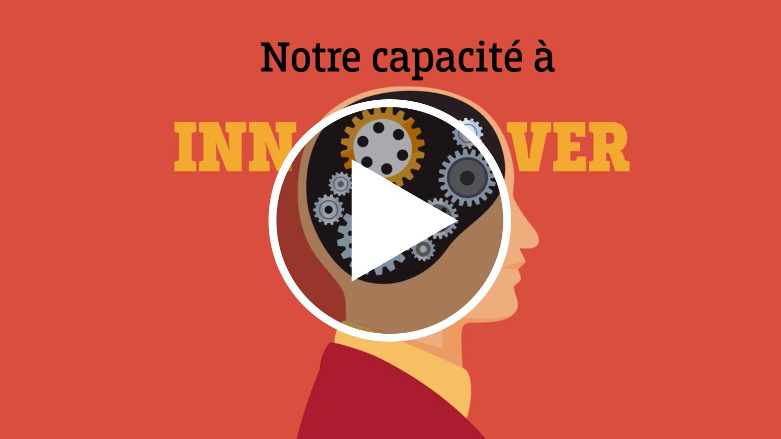 2- Notre capacité à innover
